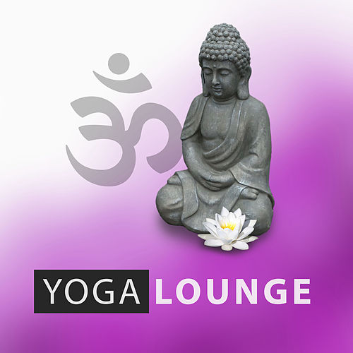 Play & Download Yoga Lounge – Deep Mind, Yoga Therapy, Ambience, Resting Sounds, Ambient Nature Sounds by Yoga Tribe | Napster