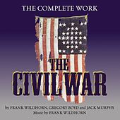 Play & Download The Civil War : The Complete Work by Various Artists | Napster