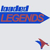 Play & Download Loaded Legends by Various Artists | Napster