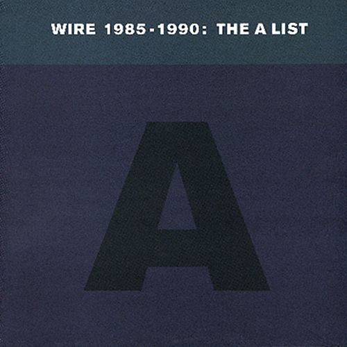 Play & Download Wire 1985-1990: The A List by Wire | Napster