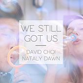 Play & Download We Still Got Us by Nataly Dawn | Napster