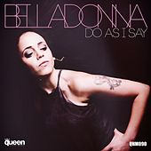 Play & Download Do As I Say by Belladonna | Napster