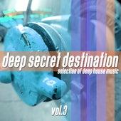 Deep Secret Destination, Vol. 3 by Various Artists