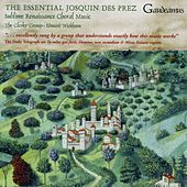 The Essential Josquin Des Prez by Edward Wickham