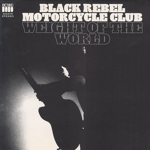 Weight of the World (Cenzo Mix) de Black Rebel Motorcycle Club