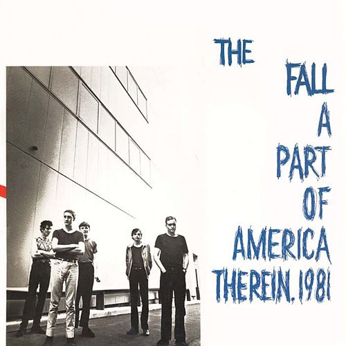 Play & Download A Part of America Therein, 1981 (Expanded Edition) by The Fall | Napster