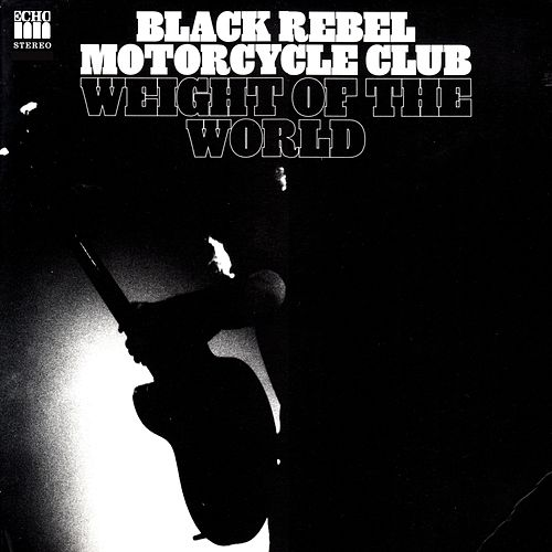 Weight of the World (Band Mix) de Black Rebel Motorcycle Club