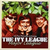 Major League - The Pye/Piccadilly Anthology by The Ivy League