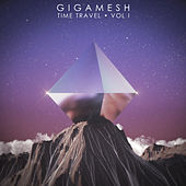 Play & Download Time Travel, Vol. 1 by Gigamesh | Napster