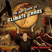 Play & Download The Rap Guide to Climate Chaos by Baba Brinkman | Napster