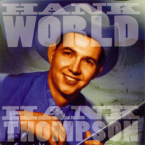 Hankworld: The Unissued World Transcriptions by Hank Thompson