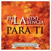 Play & Download Para Ti (Edición de Lujo) by Rolando Plasencia | Napster