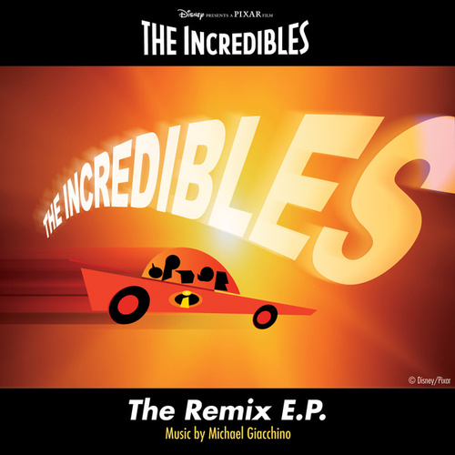 Play & Download The Incredibles: The Remix E.P. by Michael Giacchino | Napster