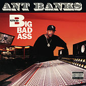 Play & Download Big Badass by Ant Banks | Napster