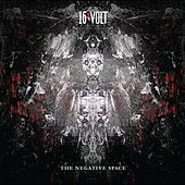 Play & Download The Negative Space by 16 Volt | Napster