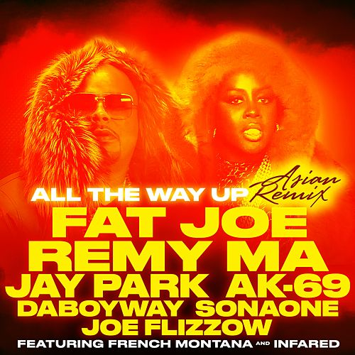 Play & Download All The Way Up (Asian Remix) by Fat Joe | Napster