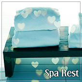 Spa: Rest – Waves, Deep Ambience, Spa Therapy Music, Calmness, Easy Listening by S.P.A