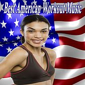 Play & Download Best American Workout Music & DJ Mix (The Best Music for Aerobics, Pumpin' Cardio Power, Crossfit, Exercise, Steps, Barré, Routine, Curves, Sculpting, Abs, Butt, Lean, Twerk, Slim Down Fitness Workout) by Various Artists | Napster