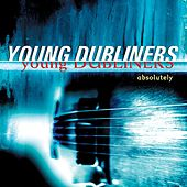 Play & Download Absolutely by Young Dubliners | Napster