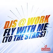 Fly with Me (To the Stars) by DJ's At Work