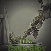 Play & Download Cash Shit by Flex | Napster