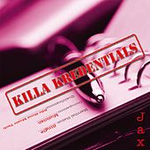 Killa Kredentials by Jax