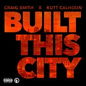 Play & Download Built This City by Craig Smith | Napster