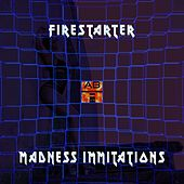 Play & Download Madness Immitations by Firestarter | Napster