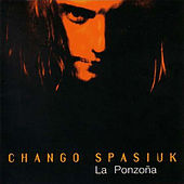 Play & Download La Ponzoña by Chango Spasiuk | Napster