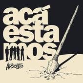Acá Estamos by Arbolito