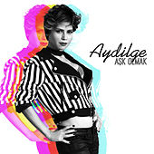 Play & Download Aşk Olmak by Aydilge | Napster
