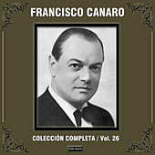 Play & Download Colección Completa, Vol. 26 by Francisco Canaro | Napster