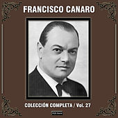 Play & Download Colección Completa, Vol. 27 by Francisco Canaro | Napster