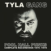 Pool Hall Punks: Complete Recordings 1976-1978 by Tyla Gang