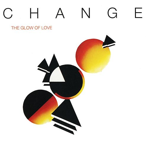 Play & Download The Glow Of Love by Change | Napster