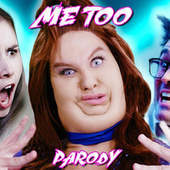 Me Too Parody by Bart Baker