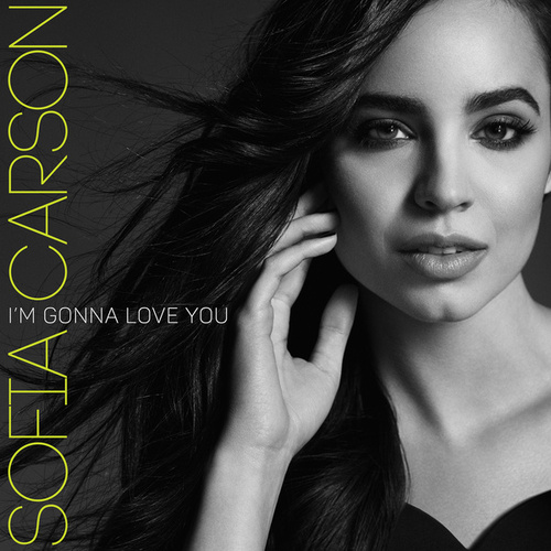 I'm Gonna Love You by Sofia Carson