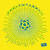 Paz E Futebol 2 - compiled by Jazzanova by Various Artists