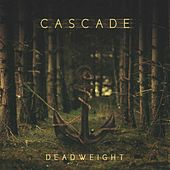 Play & Download Deadweight by Cascade | Napster