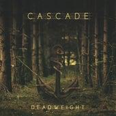 Deadweight by Cascade