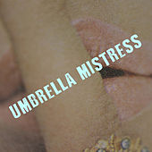 Play & Download Umbrella Mistress by Omar Rodriguez-Lopez | Napster