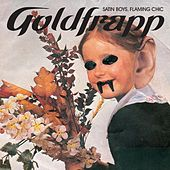 Play & Download Satin Boys, Flaming Chic by Goldfrapp | Napster