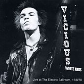 Play & Download Live at Camden Electric Ballroom, 15 August 1978 by The Vicious White Kids | Napster