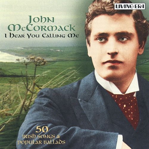 Play & Download I Hear You Calling Me (2004 Remastered Version) by John McCormack | Napster