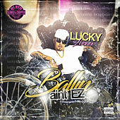 Ballin Aint EZ: Slowed & Chopped by Lucky Luciano