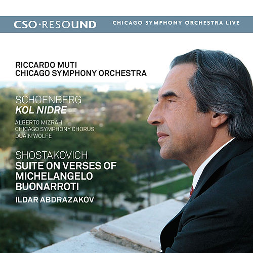 Play & Download Schoenberg: Kol Nidre - Shostakovich: Suite on Verses of Michelangelo Buonarroti by Riccardo Muti | Napster
