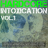 Hardcore Intoxication, Vol. 1 by Various Artists