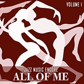 Jazz Music Encore: All of Me, Vol. 1 by Various Artists