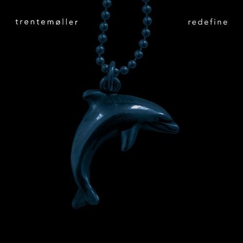 Play & Download Redefine by Trentemøller | Napster