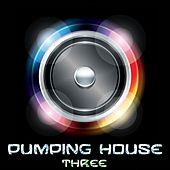 Pumping House, Three by Various Artists